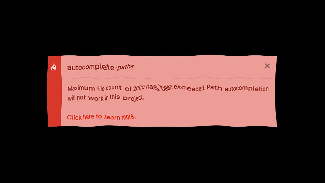 Atomのautocomplete-pathsで 「Maximum file count of 2000 has been exceeded」